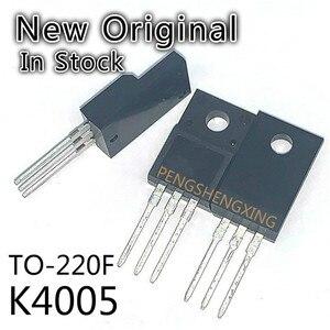 10 шт./лот K4005 2SK4005 TO-220F 6A 900V новый оригинальный точечный горячая распродажа