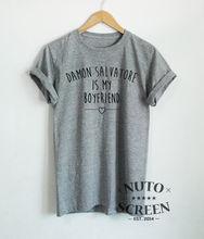 Damon Salvatore Is My Boyfriend Shirt Vampire Diaries T Shirts  Unisex Gift New T-Shirt Men Fashion top tee