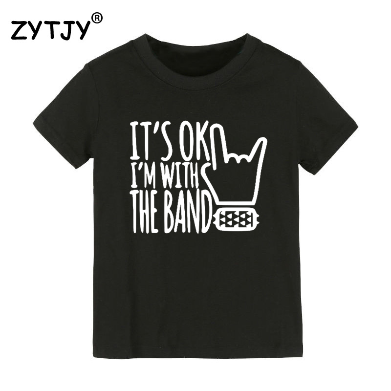 It's ok I'm With The Band Kids tshirt Boy Girl t shirt For Children Toddler Clothes Funny Tumblr Top Tees CZ-97 image