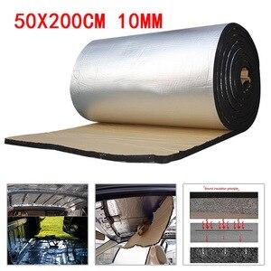 50x200cm 10mm Car Sound Deadener Mat Noise Bonnet Insulation Deadening for Hood Engine Sticker