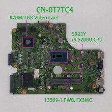 Dla Dell Inspiron 15 3543 3443 T7TC4 0T7TC4 CN 0T7TC4 i5 5200U 13269 1 FX3MC REV:A00 płyta główna płyta główna laptopa płyty głównej testowany