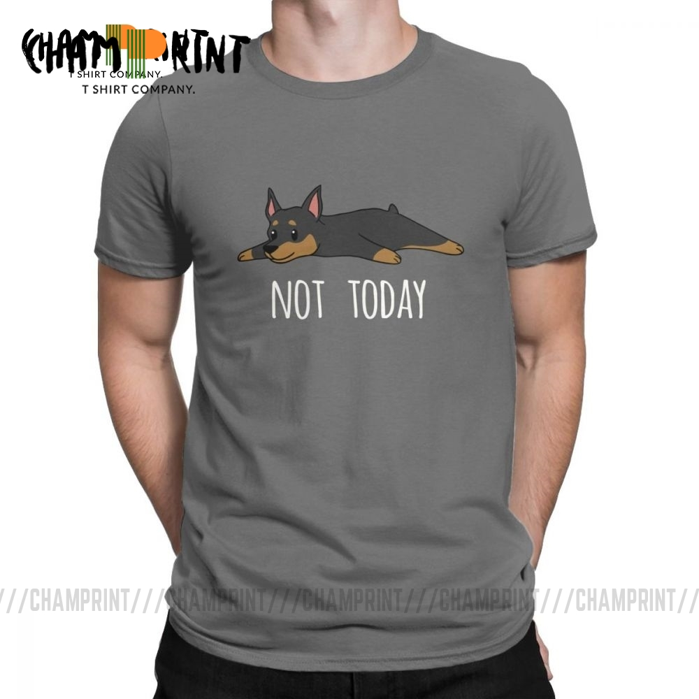 Funny Not Today Miniature Pinscher Dog T Shirt For Men Tops Short Sleeve Unique T-Shirt Round Neck Pure Cotton Tees 4X 5X
