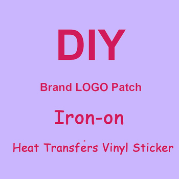 DIY Heat Transfer Vinyl Sticker Brand LOGO Patches For Clothing Iron on Transfers For Clothes A-level Thermal Transfer Press diy custom brand logo patches for clothes iron on transfers for t shirt heat transfer vinyl sticker thermal transfers applique