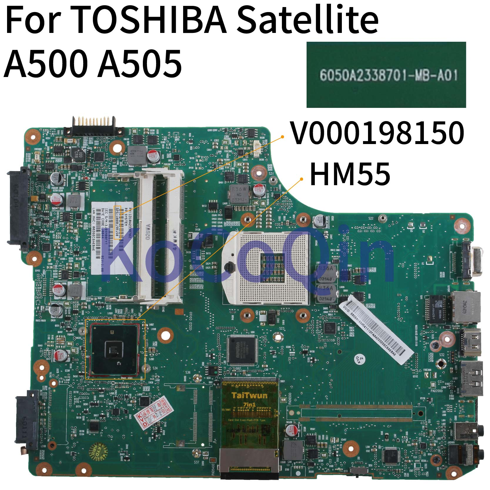 KoCoQin Laptop Motherboard For TOSHIBA Satellite A500 A505 HM55 Mainboard V000198150 6050A2338701-MB-A01