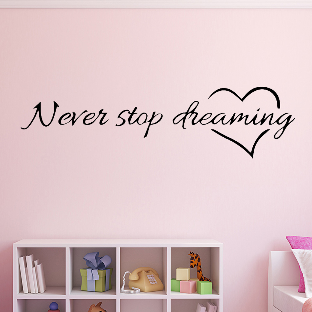 Modern Never Stop Dreaming Wall Art Decal Wall Stickers Pvc Material For Kids Rooms Home Decor Wall Decal Home Decor Wall Stickers Aliexpress
