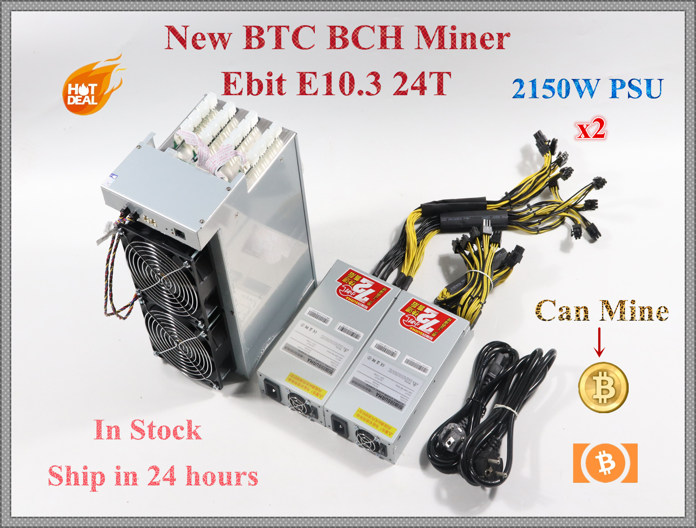 Nouveau Ebit E10.3 24TH/S avec PSU BCH BTC Miner économique que BITMAIN Antminer S9 S9j S9k S9SE S11 S15 T9 + T15 WhatsMiner M3