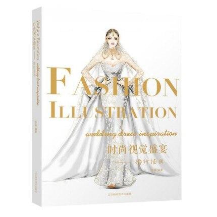 Fashion Design Basic Books: Fashion Visual Feast Wedding Illustration Painting Drawing Art Book