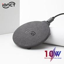 IONCT 10W Fast Wireless Charger สำหรับ iPhone 11 Pro X XR XS ไร้สายชาร์จสำหรับ Samsung USB Qi charger แบบไร้สาย Pad