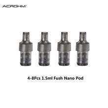 4-8 sztuk oryginalny Acrohm Fush Nano Pod kaseta 1 5ml top napełniania projekt Atomizer dla E papieros Acrohm Fush Nano Pod zestaw do e-papierosa tanie tanio Innych Z tworzywa sztucznego 1 4ohm 2Pcs Pack