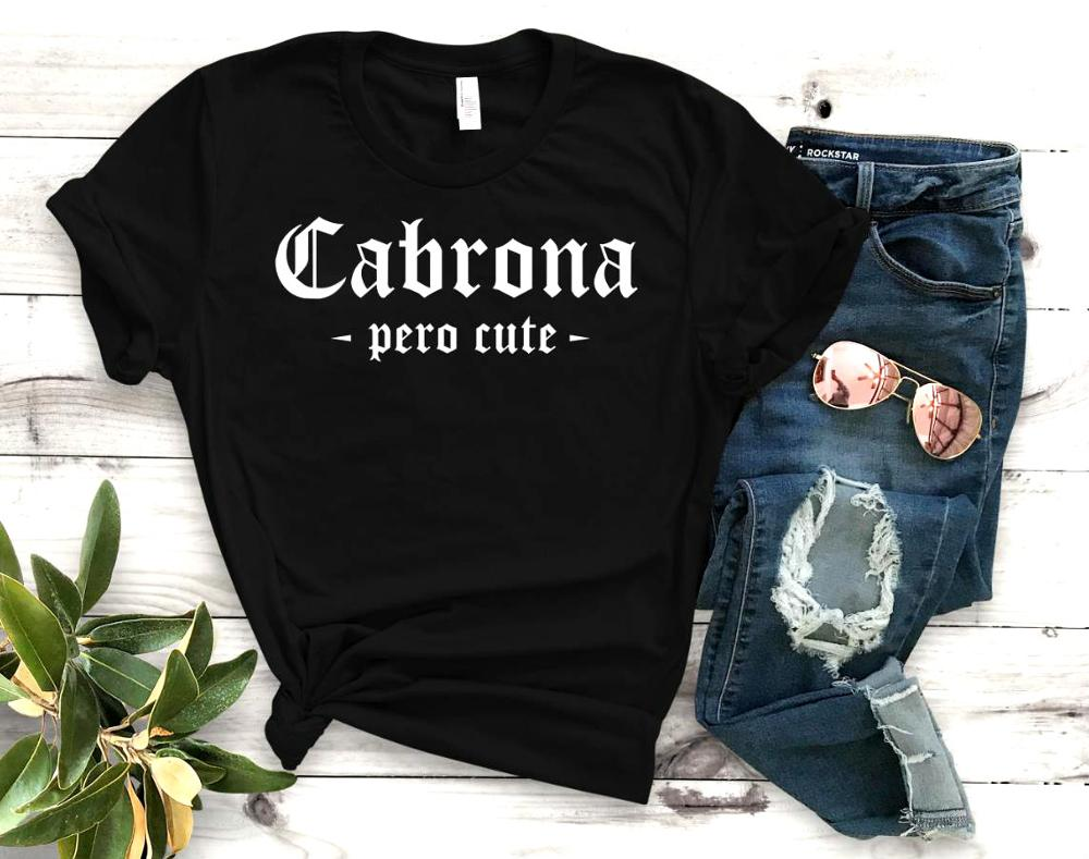 Cabrona Pero Latina Print Women Tshirt Cotton Casual Funny T Shirt Gift For Lady Yong Girl Top Tee Drop Ship S-920