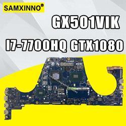 Płyta główna GX501VIK I7-7700HQ GTX1080 dla ROG dla Asus GX501V GX501VI GX501VIK płyta główna laptopa GX501VIK płyta główna (wymiana)!!
