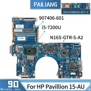 PAILIANG Laptop motherboard For HP Pavillion 15-AU 907406-601 DAG34AMB6D0 Mainboard Core SR2ZU i5-7200U N16S-GTR-S-A TESTED DDR4