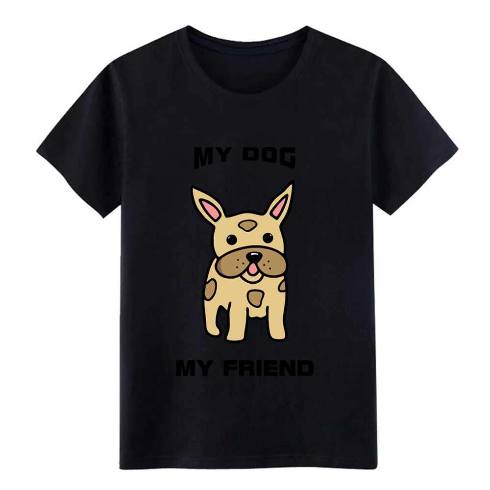 french bulldog my dog my friend t shirt men Knitted tee shirt S-XXXL Clothes Gift fashion Summer Style Letters shirt image