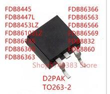 10PCS FDB8445 FDB8447L FDB8453LZ FDB86102LZ FDB86135 FDB86360 FDB86363 FDB86366 FDB86563 FDB86566 FDB86569 FDB8832 FDB8860 TO263