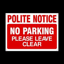 Polite Notice - No parking please leave clear Plastic Sign with 4 Pre-Drilled Holes - Private Property, Parking, Clamping