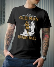Never Underestimate An Old Man With A Rugby Ball Shirt Novelty Man Clothes Pure Cotton Tops Amazing Short Sleeve Unique(China)