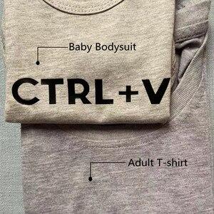 Image 5 - Сочетающаяся Футболка с принтом Ctrl + C и Ctrl + V, детское боди, идеальный подарок на день отца, семейная одежда