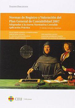 Normas de Registro y Valoración del Plan General de Contabilidad 2007. Aplicación Práctica.Normas de Registro y Valoración del