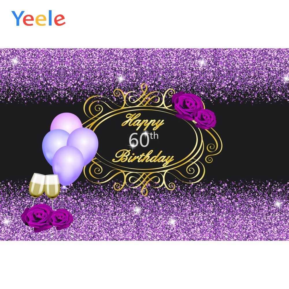 Yeele Happy 60th Birthday Party Backdrop Flower Balloon Wine Glitter Purple Photography Background Custom For Photo Studio Aliexpress