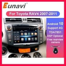 Eunavi 2 din android 10 tda7851 rádio do carro dvd multimídia para toyota rav4 rav 4 2007 2008 2009 2010 2011 unidade central gps estéreo dsp