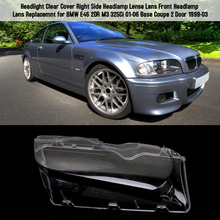 Car Styling Headlight Clear Cover Front Headlamp Lens Clear Lamp Cover for BMW E46 2DR M3 325Ci 01 06 Base Coupe 2 Door 1999 03