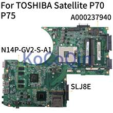 KoCoQin Laptop motherboard For TOSHIBA Satellite P70 P75 Mainboard A000237940 DA0BDAMB8D0 SLJ8E N14P-GV2-S-A1(China)