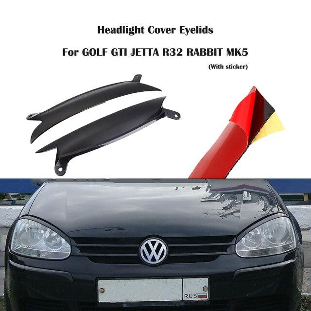 1 Pair Car Headlight Cover Eyelids Headlights Eyebrow For Volkswagen GOLF GTI MK5 JETTA R32 RABBIT 2006-2009