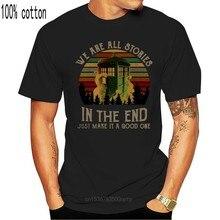 Doctor que estamos todas las historias en la final Vintage T camisa algodón negro hombres S-3XL
