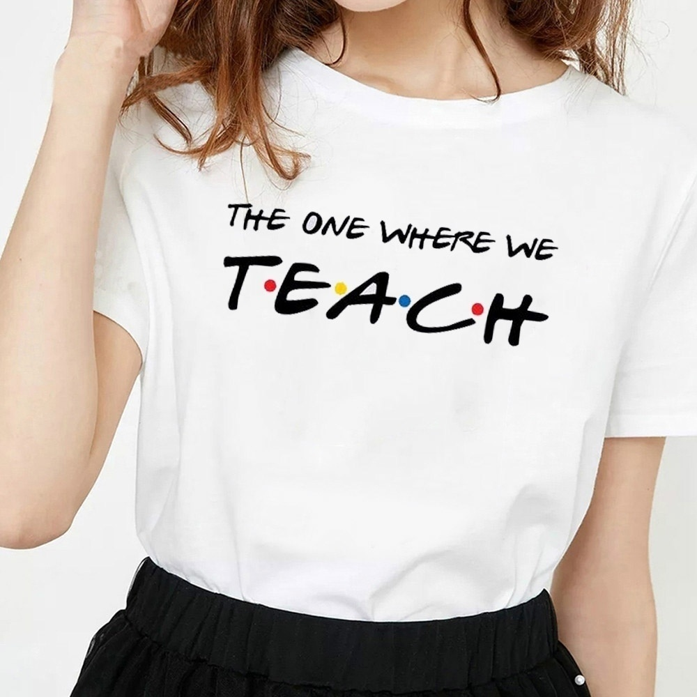 VIP HJN The One Where We Teach Friends Tv Letters Printed Casual Tops Funny Teachers T Shirts Women Summer Short Sleeve Top image
