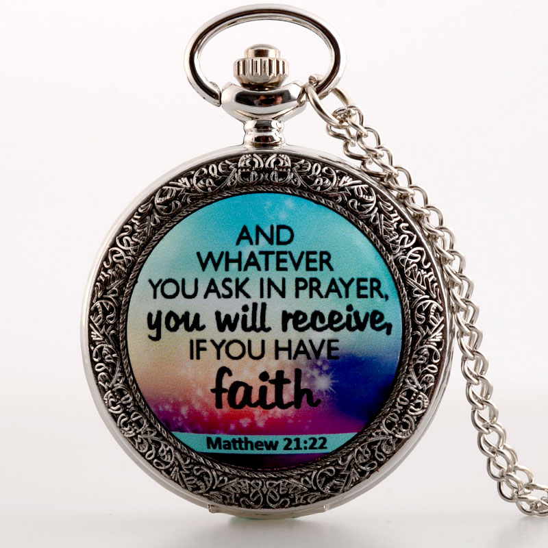 New Silver You Will Receive If You Have Faith  Bible Verse  Quartz Pocket Watch Classic Men Women Pendant Necklace Gift Clock