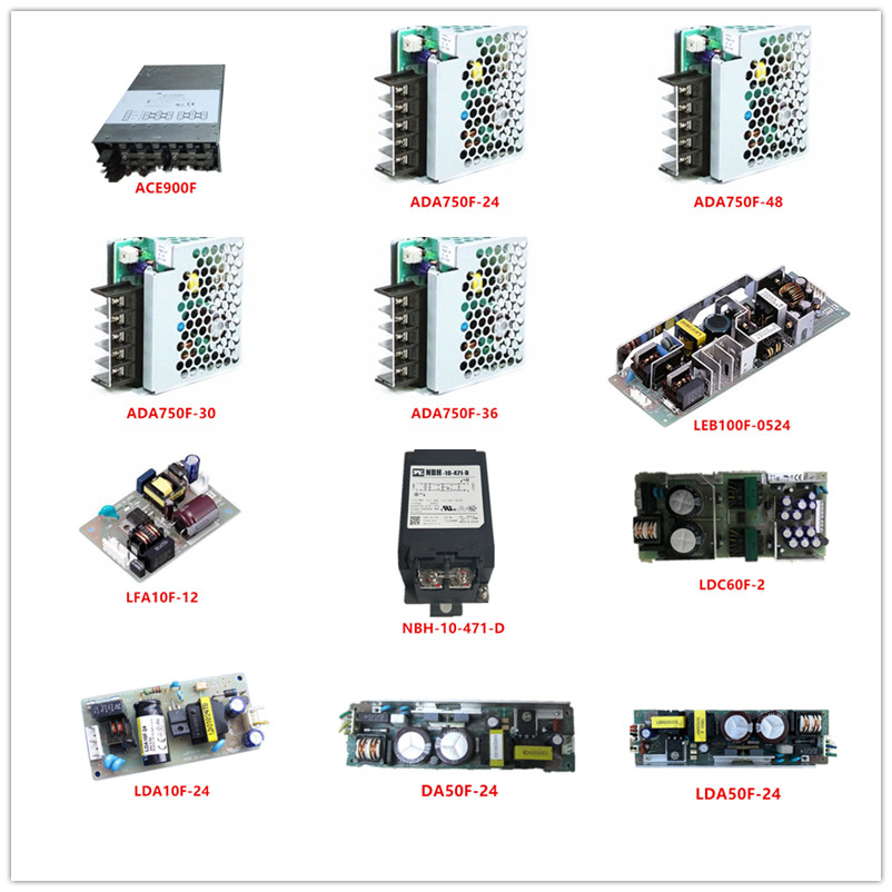 ACE900F  ADA750F-24/48/30 ADA750F-36  LEB100F-0524  LFA10F-12  NBH-10-471-D  LDC60F-2  LDA10F-24  DA50F-24 LDA50F-24 Used