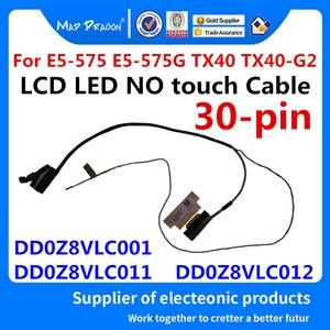Cable de vídeo de pantalla para Acer aspire E5-575, E5-575G, TX40, TX40-G2, Z8V, DD0Z8VLC001, DD0Z8VLC011, DD0Z8VLC012