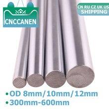 Axe optique OD 8mm 10mm 12mm 16mm 20mm, 2 pièces, cylindre d'arbre linéaire, Rail rond lisse, tige 300mm-600mm pour pièces d'imprimante 3D