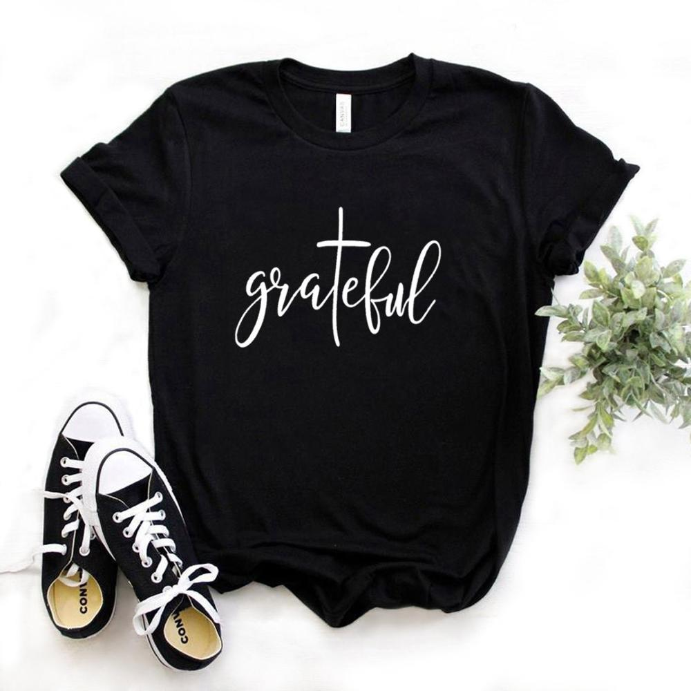 Grateful Christian Cross Print Women Tshirt Cotton Hipster Funny T-shirt Gift Lady Yong Girl Top Tee 6 Color Drop Ship ZY-535