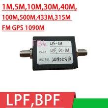 LPF,BPF – filtre passe-bas GPS FM/bande pour amplificateur Radio amateur, 1M 2M 5M 10M 30M 40M 50M 100M 500M 1G 315M 433M 1090M
