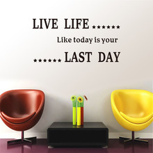 Live Life Like Today Is Your Last Day Inspirational English Quotes Wall Stickers for Kids Room Bedroom Living Room Home Decor цена 2017