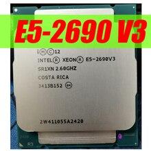 המקורי Intel Xeon מעבד E5 2690V3 E5 2690V3 מעבד OEM 2.60GHZ 12 Core 30M LGA2011 3 משלוח חינם E5 2690 V3 X99 SR1XN
