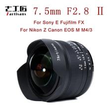 7 Ambachtslieden 7.5Mm F2.8 Ii Fisheye Lens Handmatige Vaste Lens Voor Sony E Mount Canon EOS M Mount Fuji Fx m4/3 Mount Camera