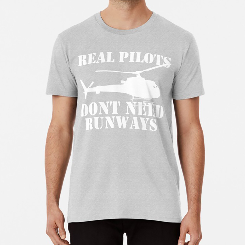 Real Pilots Dont Need Runways Helicopter Funny T Shirt Helicopter Funny Air Force Sick Vietnam Movie Cool 1980s Awesome image