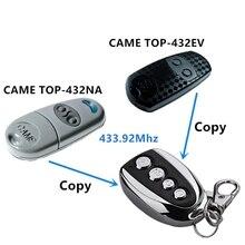 433.92 Mhz duplicateur copie CAME télécommande haut 432EV TOP 432NA TOP432NA pour porte de Garage universelle porte clé Fob livraison directe