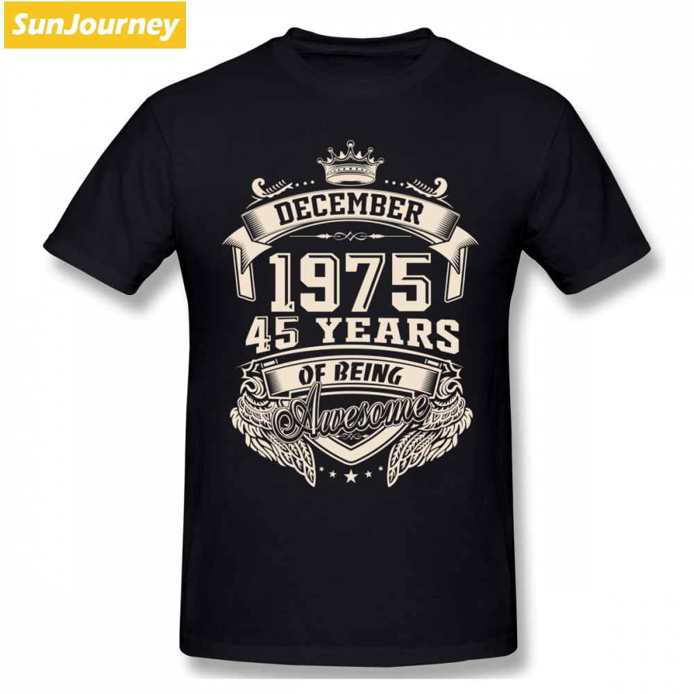 Print Born In December 1975 45 Years Of Being Awesome Men T Shirt Big Size Summer O-Neck Short-Sleeve Men's T-Shirts Hip Hop