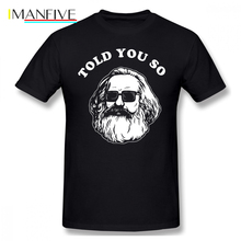 Karl Marx T Shirt Told You So T-Shirt Basic Short Sleeves Tee Plus size  Male 100 Percent Cotton Awesome Tshirt