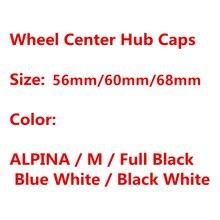 4 шт. 56 мм 60 мм 68 мм ALPINA 36136783536 для автомобильного колеса Центральная Крышка эмблема обод пылезащитные колпачки Логотип Аксессуары для стайли...