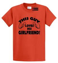 This Guy Loves His Girlfriend T Shirt Cute Valentine'S Day Gift Boyfriend Tee(China)