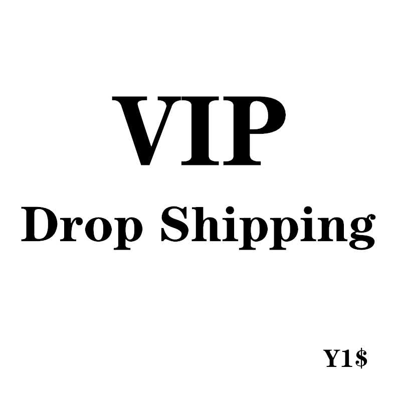 For VIP Drop Shipping Y