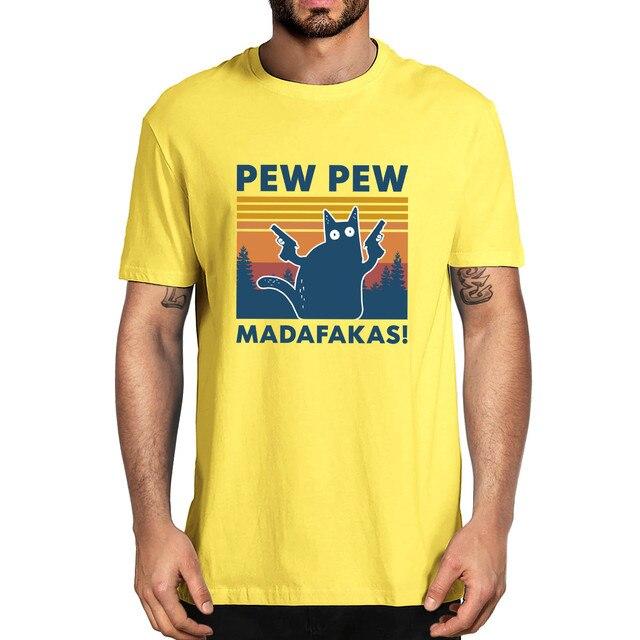 Pew Pew Madafakas 100% Cotton Shirt Novelty Funny Cat Vintage Crew Neck Men's T-Shirt Humor Women Top Tee Gift Humor Streetwear 4