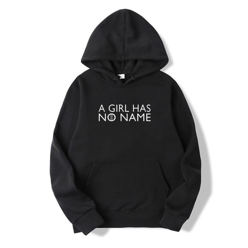 Women Sweatshirt 2019 Game Of Thrones A Girl Has No Name Funny Casual Men/ Women Sweatshirt Female Hoodies Clothing
