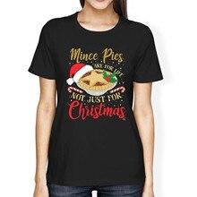 As tortas de mince de ajuste soltas das mulheres 1t são para a vida não apenas para o natal! T-Shirt