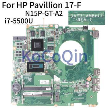 KoCoQin Laptop motherboard For HP Pavillion 17-F 17' Inch I7-5500U 850M 4GB Mainboard N15P-GT-A2 DAY31AMB6C0  SR23W