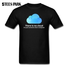 Funny T Shirt Programmer There is No Cloud Its Just Someone Elses Computer T-Shirts Men O-Neck Short Sleeve Tee 2019 Tops